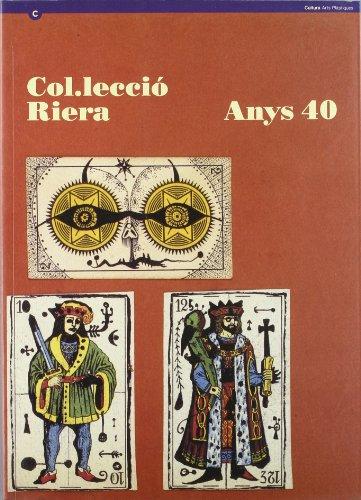 9788439330509: Col·leccio Riera: Anys 40 : Centre d'Art Santa Monica, Rambla de Santa Monica, 7, Barcelona, del 22 de setembre al 31 de desembre de1994 (Cultura. Arts plastiques) (Catalan Edition)
