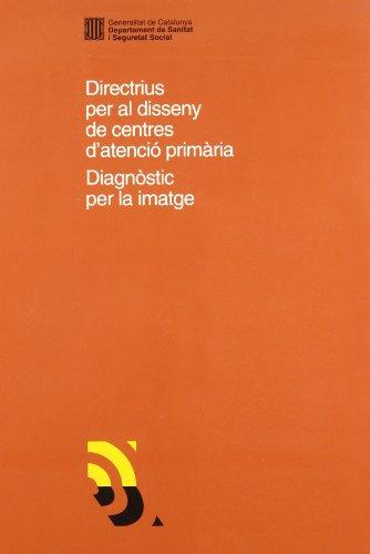 9788439332466: Directrius per al disseny de centres d'atenció primària. Diagnòstic per la imatge (Generalitat de catalunya)
