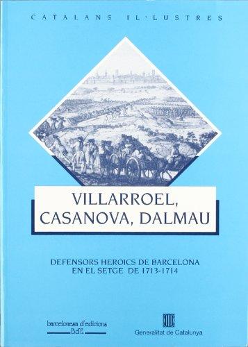 9788439333456: Villarroel, Casanova, Dalmau: Defensors Heroics de Barcelona En El Setge de 1713-1714