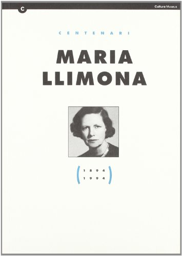 Centenari Maria Llimona: 1894-1994 (Cultura. Museus) (Catalan
