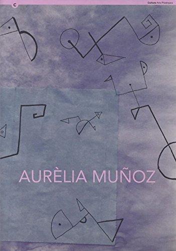 9788439336129: Aurèlia Muñoz: Del 25 de setembre al 29 d'octubre de 1995, Pia Almonina, pla de la Seu, 7. Barcelona (Catalan Edition)