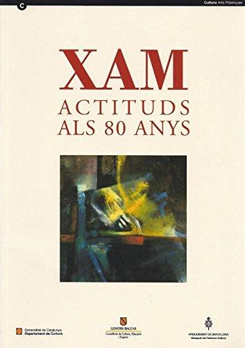 9788439336440: XAM: Actituds als 80 anys : novembre-desembre 1995 : Pia Almoina, Pla de la Seu 7, Barcelona (Catalan Edition)