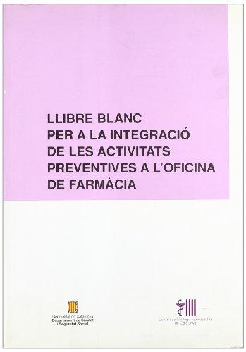 9788439342847: Llibre blanc per a la integraci� de les activitats preventives a l'oficina de farm�cia