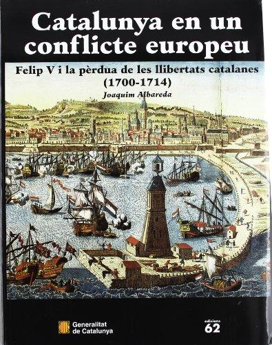 9788439355144: Catalunya en un conflicte europeu. Felip V i la pèrdua de les llibertats catalanes (1700-1714) (ed. rústica)