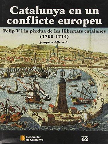 9788439355151: Catalunya en un conflicte europeu. Felip V i la pèrdua de les llibertats catalanes (1700-1714) (ed. cartoné) (Som i Serem)