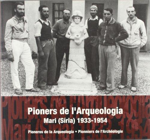 9788439359531: Pioners de l'arqueologia. Imatges d'una missi al prxim Orient: Mari (Sria) 1933-1954 (catal-castell-francs)