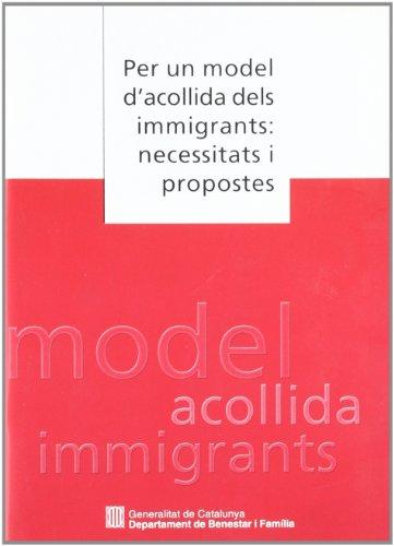 9788439360186: Per un model d'acollida dels immigrants: necessitats i propostes (Generalitat de catalunya)