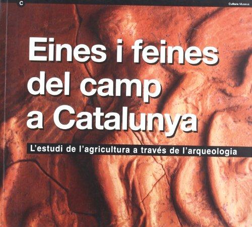 9788439365051: Eines i feines del camp a Catalunya. Estudi de l'agricultura a través de l'arqueologia (Generalitat de catalunya)