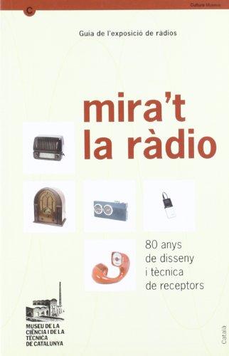 9788439368281: MIRA'T LA RÀDIO. 80 anys de disseny i tècnica de receptors (mNACTEC (Guia de l'exposició)
