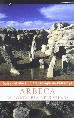 9788439368717: Guia de la fortalesa dels vilars d'Arbeca (GUIES MUSEUS ARQ.CAT. Guies Museus Arquitectura ca)