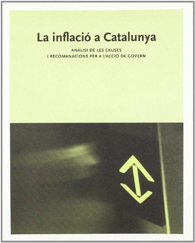 9788439369691: inflació a Catalunya. Anàlisi de les causes i recomanacions per a l'acció de govern correctores del diferencial d'inflació a Catalunya/La