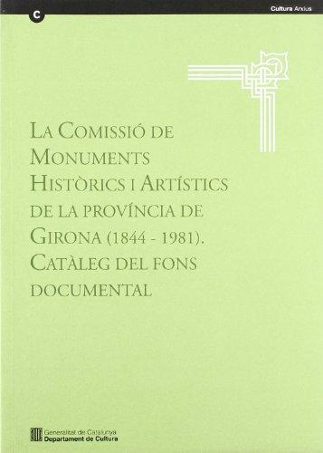 9788439370178: comissió de monuments històrics i artístics de la província de Girona (1844-1981). Catàleg del fons documental/La (Guies, Inventaris, Catàlegs. Sèrie Catàlegs)