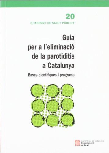 9788439371830: Guia per a l'eliminaci de la parotiditis a Catalunya. Bases cientfiques i programa