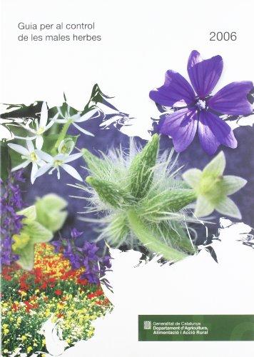 9788439373612: Guia per al control de les males herbes 2006