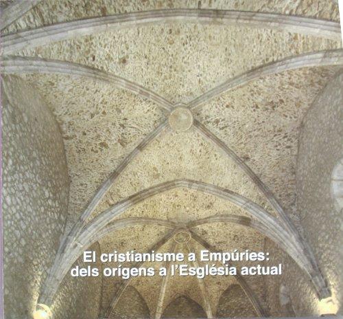 9788439375975: cristianisme a Empúries: dels orígens a l'església actual/El