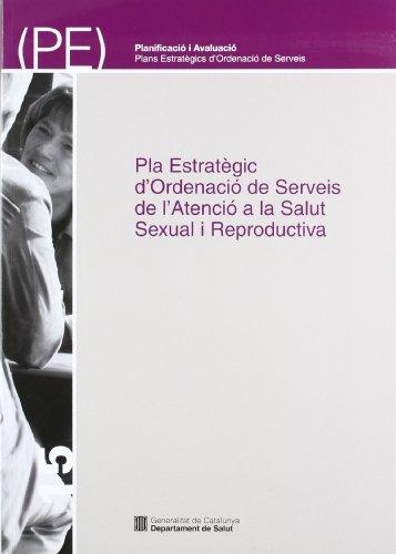 9788439376446: Pla Estrat�gic d'Ordenaci� de Serveis de l'Atenci� a la Salut Sexual i Reproductiva