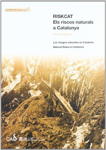 9788439378365: RiskCat. Els riscos naturals a Catalunya. Informe executiu / Los riesgos naturales en Cataluña / Natural Risks in Catalonia (Informes del CADS)