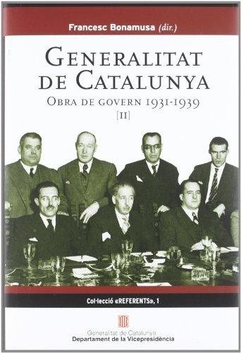 9788439380429: Generalitat de Catalunya. Obra de Govern 1931-1939 (Volum II) (Referents)