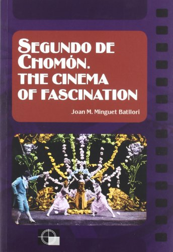 9788439381419: Segundo de Chomón. The cinema of fascination