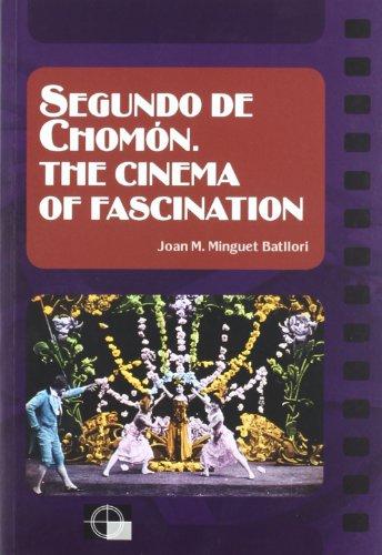 9788439381419: Segundo de Chomón. The cinema of fascination