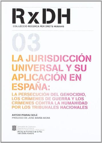 9788439381709: La jurisdicción universal y su aplicación en España: la persecución del genocidio (Recerca x Drets Humans)
