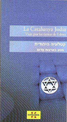 9788439381761: La Catalunya judía. Viaje por las tierras de Edom (castellà-hebreu) (Guies turístiques de Catalunya)
