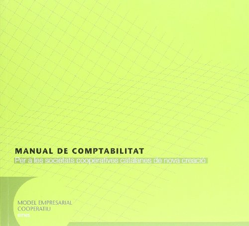 9788439382492: Manual de comptabilitat per a les societats cooperatives catalanes de nova creació (Textos pràctics d'economia coop. Model empres. coop./eines)