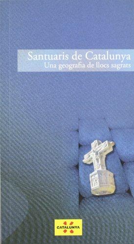 9788439382867: Santuaris de Catalunya. Una geografia de llocs sagrats (Guies turístiques de Catalunya)