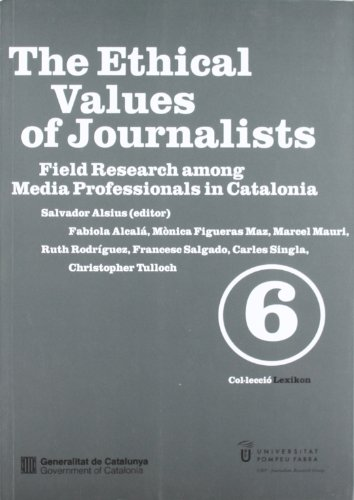 The Ethical Values of Journalists. Field Research: Salvador Alsius (ed.),