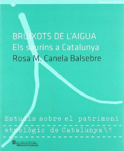 9788439385066: Bruixots de l'aigua. Els saurins a Catalunya (Estudis sobre el patrimoni etnològic de Catalunya)