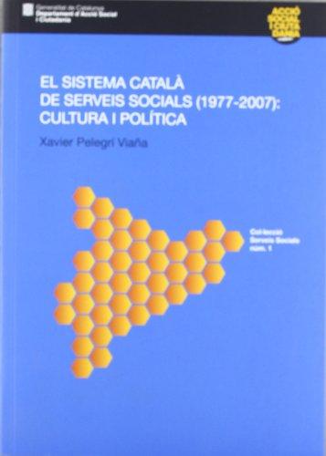 9788439385400: Sistema català de serveis socials (1977 - 2007): cultura i política/El