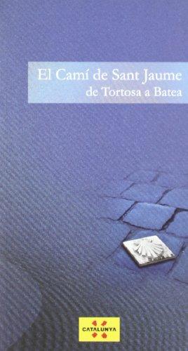 9788439385738: camí de Sant Jaume. De Tortosa a Batea/El (Guies turístiques de Catalunya)