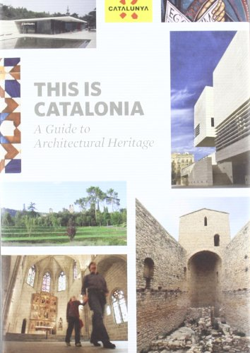 9788439386810: This is Catalonia. A Guide to Architectural Heritage