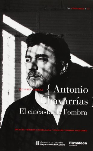 9788439388982: {Antonio Chavarrías} El cineasta de l'ombra: Incluye versión castellana / English Version Included