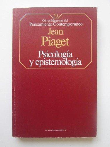 Psicología y epistemología: Piaget, Jean.
