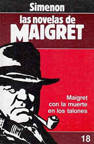 Maigret con la muerte en los talones: Simenon, Georges