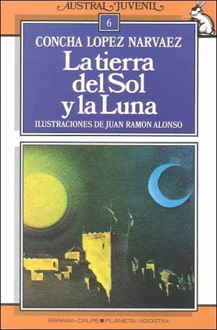 9788439508229: LA Tierra Del Sol Y LA Luna/the Land of the Sun and the Moon (Spanish Edition)