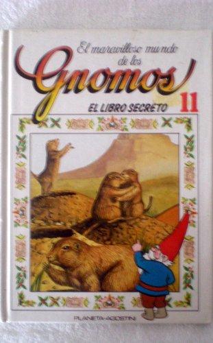 9788439515685: El maravilloso mundo de los gnomos.El libro secreto.tomo 11
