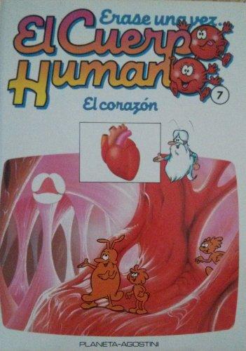 9788439516989: Erase una vez el Cuerpo Humano: El Corazón