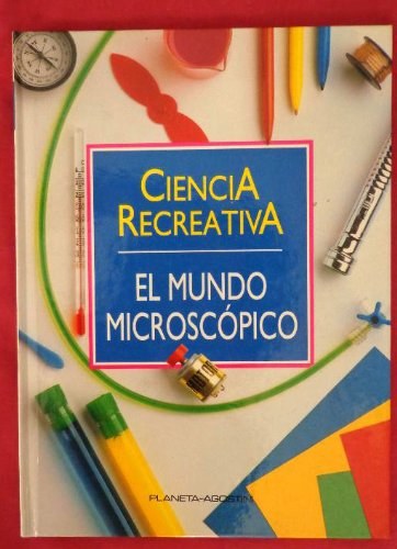 9788439519072: Ciencia creativa. Tomo IEl mundo microscópico