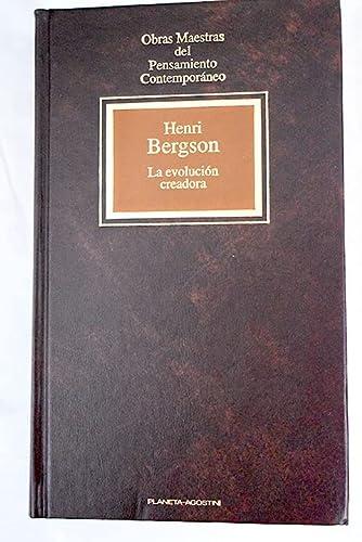 La evolución creadora (Obras Maestras del Pensamiento: Henri Bergson