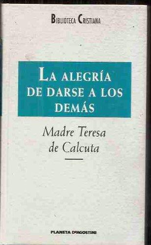 9788439544098: ALEGRIA DE DARSE A LOS DEMAS - LA