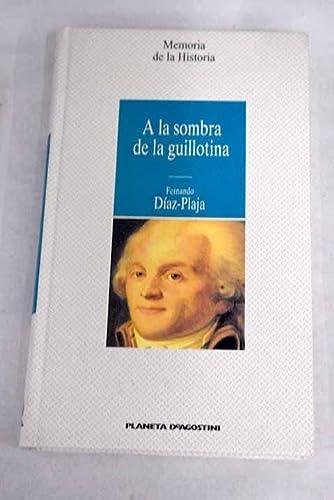9788439545682: A LA SOMBRA DE LA GUILLOTINA.