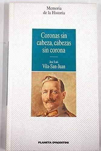 9788439554042: Coronas Sin Cabeza, Cabezas Sin Corona