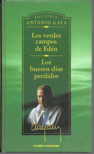 Los verdes campos de Edén. Los buenos: Antonio Gala