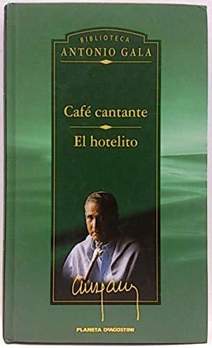 Café cantante/ el hotelito: Antonio Gala