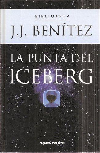 9788439582656: La Punta Del Iceberg (Spanish Text) (Coleccion: Biblioteca J. J. Benitez)