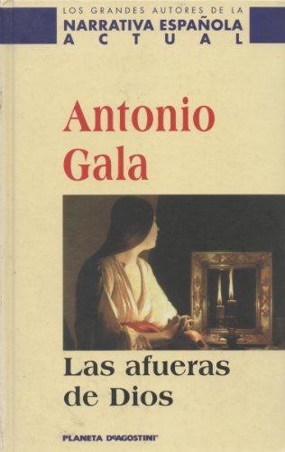 Las afueras de dios: Gala, Antonio