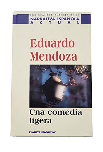 Una comedia ligera: Eduardo Mendoza