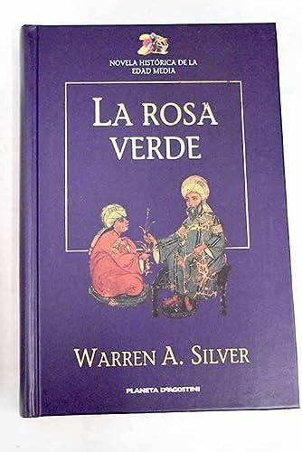 LA ROSA VERDE: WARREN A. SILVER